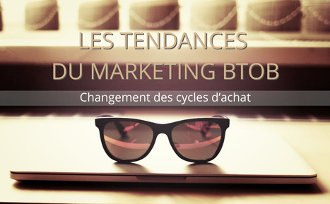 Les tendances du marketing btob | Influence | Scoop.it