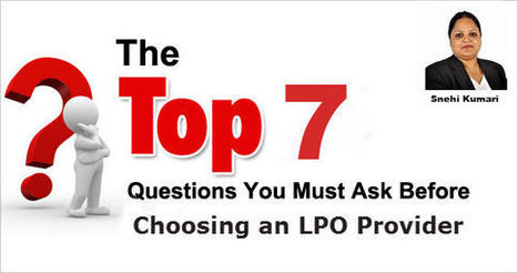 Seven Questions You Must Ask When Choosing an LPO Provider | Legal Process Outsourcing | Scoop.it