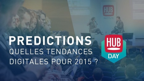 Quelles tendances digitales pour 2015 ? [HUBDAY Replay] | Tendances du Web 2014 | Scoop.it