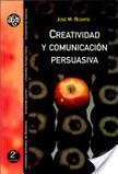 Creatividad y Comunicación Persuasiva | CREATIVIDAD-LUMBRE | Scoop.it