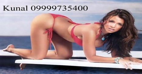 Escorts in Delhi : Escort Service in Delhi - Call +91-9999735400 | Escorts in Delhi-09999735400 Kunal | Scoop.it
