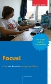 Het overprikkelde brein | Hoe leren we onze kinderen focussen? | Kinderen en internet | Scoop.it