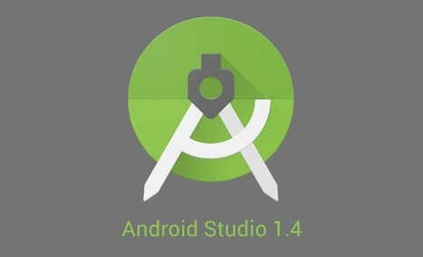 Android Studio 1.4 and its Great Features | Android Apps Development | Scoop.it