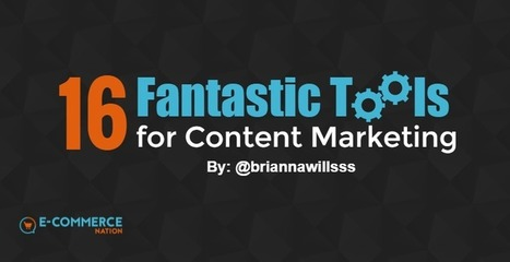 16 Fantastic Tools for Content Marketing - E-commerce Nation   Career development, Hiring,Recruitment, Interviews, Employment and Human Resources   Scoop.it