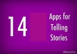 14 Apps for Telling Stories - Class Tech Tips | Education | Scoop.it