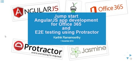 Jumpstart AngularJS app development for O365 & E2E testing using Protractor | JavaScript for Line of Business Applications | Scoop.it