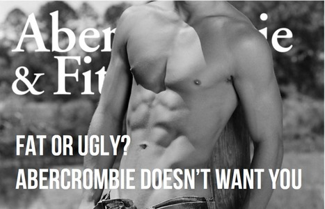 Globe and Mail: Fat or Ugly? Abercrombie & Fitch Doesn't Want You | Social & Ethical Issues in Marketing - Fall 2013 | Scoop.it
