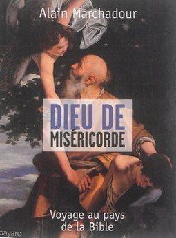 Dieu de miséricorde, Alain Marchadour, Livres, LaProcure.com | Actualités Bibliques | Scoop.it