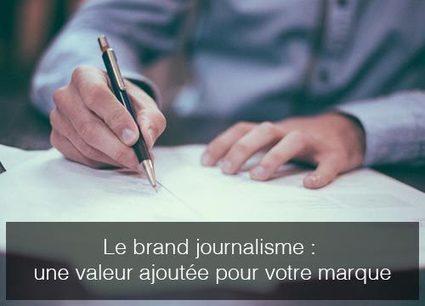 Le brand journalisme : une valeur ajoutée pour votre marque > Blog redacteur.com | ADN Web Marketing | Scoop.it