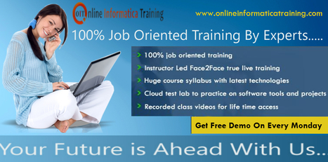 Professional Online Training sessions for Informatica | Build your bright career with online training by online informatica training institute | Scoop.it