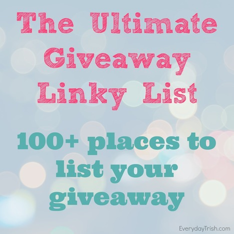 100+ Places to List Your Giveaway   Everyday Trish   Everyday Trish   Scoop.it