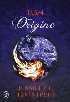 Lux - Tome 4 : Origine écrit par Jennifer L. Armentrout   J'ai lu pour elle   Scoop.it