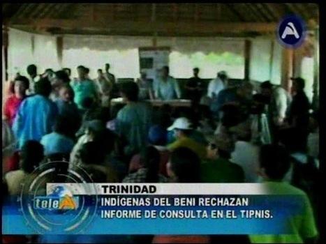 BOLIVIA. Indígenas del Beni rechazan informe del Gobierno sobre consulta en el Tipnis | Deber estatal de consulta previa | Scoop.it