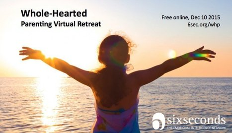 Virtual Parenting Retreat • Six Seconds | Emotional Wisdom | Scoop.it