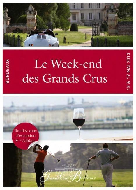 Week-end des Grands Crus 2013 : venez fêter le retour du printemps | Epicure : Vins, gastronomie et belles choses | Scoop.it