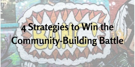 4 Strategies to Win the Community-Building Battle | Business in a Social Media World | Scoop.it