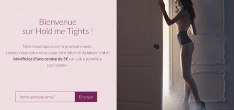 Bienvenue sur le blog Lingerie et Collants Hold me Tights ! | Actualités Holdmetights.fr | Scoop.it