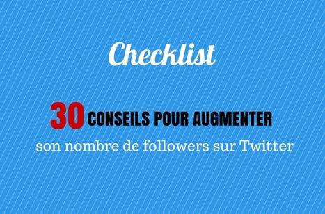 Twitter : 30 conseils pour augmenter son nombre de followers | Digital - Geek - Social média - Cloud ... | Scoop.it