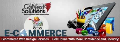 Ecommerce Web Design Services – Sell Online With More Confidence and Security! | Web Design, Website Development & Digital Marketing Company | Scoop.it