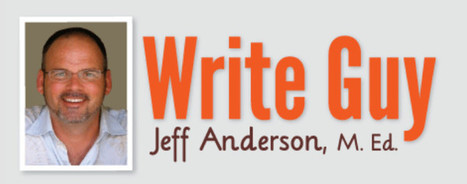 Jeff Anderson: Stray from the Conventional Wisdom: Show Writers How to Shape Writing with Grammar and Mechanics   6-Traits Resources   Scoop.it