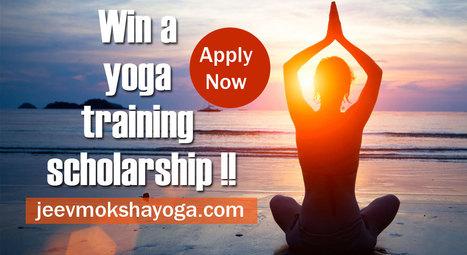 Yoga Teacher Training Scholarship in Rishikesh, India | Yoga Teacher Training In India | Scoop.it