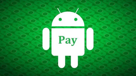 Google's Android Pay is on the Way to Arrive! | Android Application Development | Scoop.it