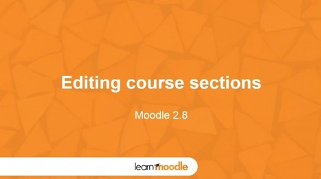 Moodle 2.8 Editing course sections - Moodle Tuts | elearning stuff | Scoop.it