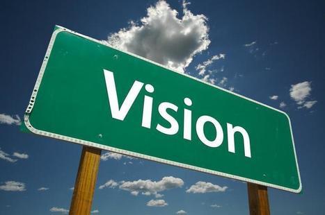 5 Reasons Why Vision Is Important In Leadership | Leadership Communication | Scoop.it