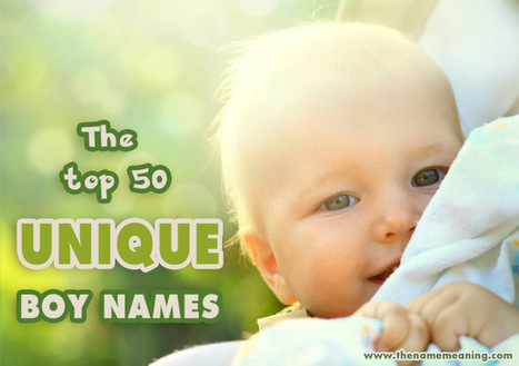 Top 50 Unique Boy Names for New Baby - The Name Meaning | The Name Meaning & Baby World | Scoop.it