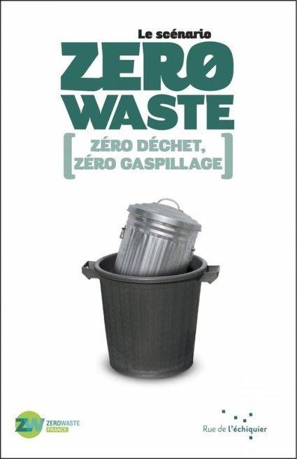 Zero Waste France dévoile son Scénario | Nature et Vie | Scoop.it