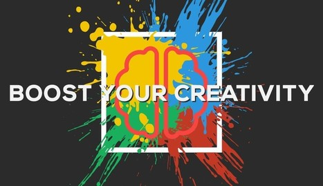 5 Creativity Boosters Beating Everything | digital marketing strategy | Scoop.it
