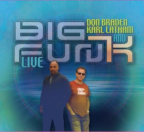 "CD/DOWNLOAD/ALBUM: Don Braden and Karl Latham Release ""Big Fun(K) Live"" | Jazz from WNMC | Scoop.it"