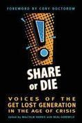 Share or Die - the book. Voices of the get lost generation in the age of crisis. | The Asymptotic Leap | Scoop.it