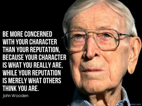 Coach John Wooden's Inspiring Quotes That Will Motivate You | Surviving Leadership Chaos | Scoop.it