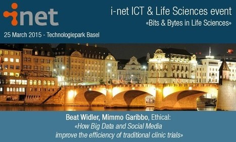 Ethical PatientFeels ® New Service first presented at i-net ICT & Life Sciences event: «Bits & Bytes in Life Sciences» 25 March 2015 at the the Technologiepark in Basel - Ethical | Clinical Research & Social Media | Scoop.it