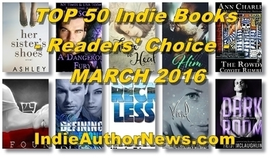 Just Released: TOP 50 Best Indie Books - Readers' Choice - March 2016 | Indie Author News | Libraries, Museums, Bookstores | Scoop.it