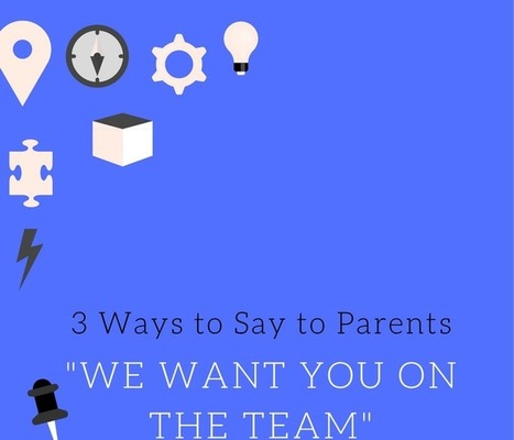 """3 Ways Teachers Can Say to Parents, """"We Want To Be On the Same Team"""" 
