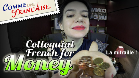 Colloquial French for money: le fric, les thunes, le blé... | Français FLE, FOS | Apprentissage, Traduction et Révision | Scoop.it