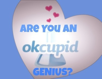 Are You An OkCupid Genius? | Online Dating & Reviews | Scoop.it