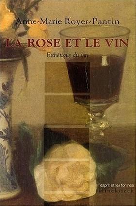 Dégustation littéraire : La rose et le vin, Esthétique du vin   CEPDIVIN - Les Imaginaires du Vin   Scoop.it