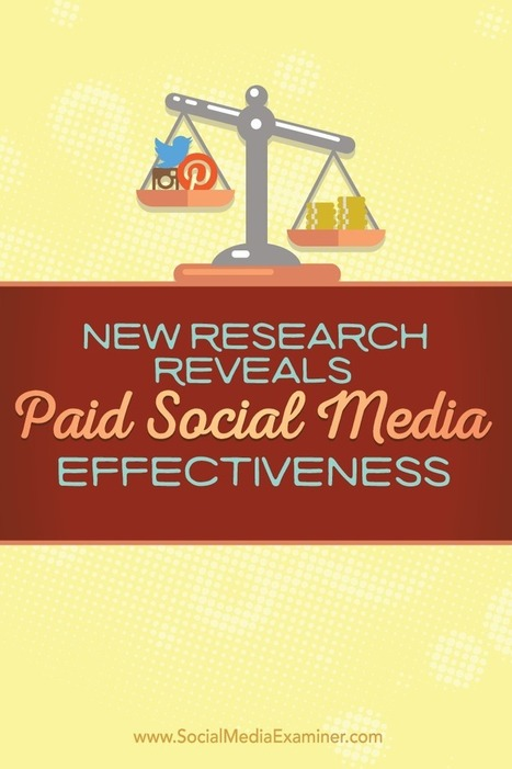 New Research Reveals Paid Social Media Effectiveness : Social Media Examiner | Tourism Storytelling, Social Media and Mobile | Scoop.it