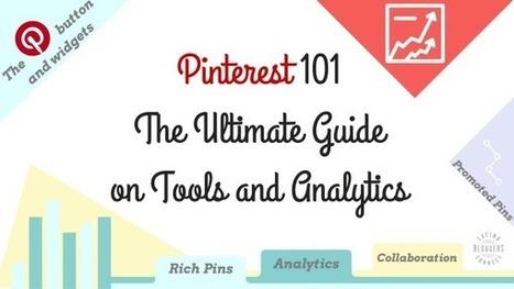Pinterest 101: Understanding the Business Tools & Analytics INFOGRAPHICS | Pinterest | Scoop.it