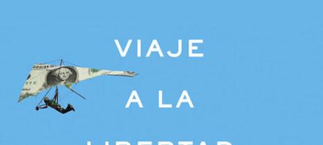 Extractos del libro de Daniel Lacalle Viaje a la Libertad Económica | Emergencia Económica | Scoop.it