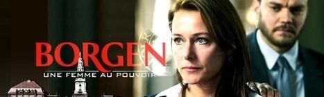 Borgen | Série TV | Scoop.it
