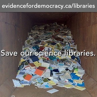 Save our Science Libraries | Evidence for Democracy | Library Education | Scoop.it