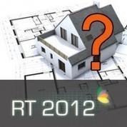 Sur quel type de projet la RT2012 est-elle applicable? | Attestation RT2012 | rt2012 | Scoop.it