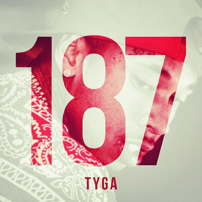 New Music: Tyga – '187' [Mixtape] - Rap-Up.com | Music Today | Scoop.it