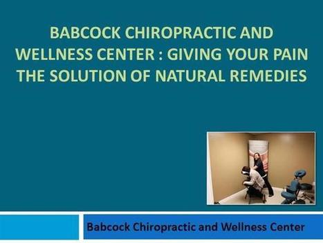 Babcock Chiropractic and Wellness Center : Giving Your Pain the Solution of Natural Remedies | Babock | Scoop.it