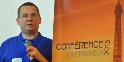 Le Résumé de la conférence Solopreneur, où j'étais intervenant ! ;-) | Entrepreneurs du Web | Scoop.it