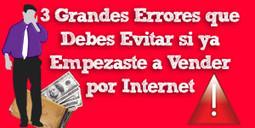 3 Grandes Errores que Debes Evitar si ya Empezaste a Vender por Internet   Marketing Digital y Empresas   Scoop.it